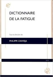 Dictionnaire de la fatigue : 3 articles :