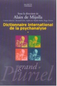 Dictionnaire international de la psychanalyse - 2 volumes